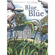 Blue on Blue by White, Dianne; Krommes, Beth, 9781442412675