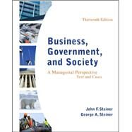 Business, Government, and Society : A Managerial Perspective by Steiner, John; Steiner, George, 9780078112676