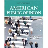 American Public Opinion: Its Origins, Content and Impact by Erikson; Robert S., 9780133862676
