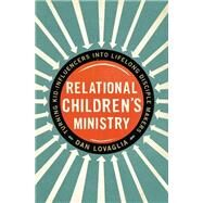 Relational Children's Ministry by Lovaglia, Dan; Burns, Jim, 9780310522676