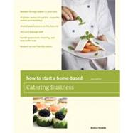 How to Start a Home-Based Catering Business : *Become the Top Caterer in Your Area *Organize Menus for Parties, Corporate Events, and Weddings *Market Your Business on the Internet *Hire and Manage Staff *Handle Paperwork, Invoicing, and Taxes with Ease *Become an Eco-Friendly Caterer by Vivaldo, Denise, 9780762752676