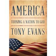 America Turning a Nation to God by Evans, Tony, 9780802412676