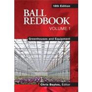 Ball RedBook Vol. 1 : Greenhouses and Equipment by Unknown, 9781883052676