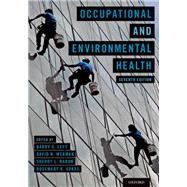Occupational and Environmental Health by Levy, Barry S.; Wegman, David H.; Baron, Sherry L.; Sokas, Rosemary K., 9780190662677