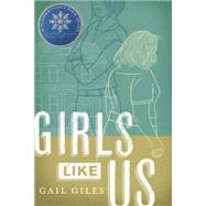 Girls Like Us by GILES, GAIL, 9780763662677