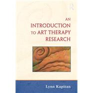 An Introduction to Art Therapy Research by Kapitan,Lynn, 9781138872677