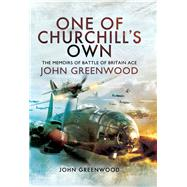 One of Churchill's Own by Greenwood, John, 9781473872677