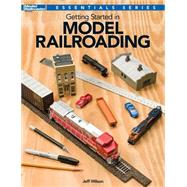 Getting Started in Model Railroading by Wilson, Jeff, 9781627002677