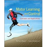 Motor Learning and Control: Concepts and Applications by Magill, Richard; Anderson, David, 9780078022678