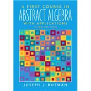 A First Course in Abstract Algebra by Rotman, Joseph J., 9780131862678