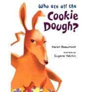 Who Ate All the Cookie Dough? by Beaumont, Karen; Yelchin, Eugene, 9780805082678