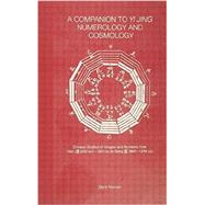 A Companion to Yi jing Numerology and Cosmology by Nielsen,Bent, 9781138862678
