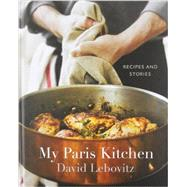 My Paris Kitchen: Recipes and Stories by Lebovitz, David; Anderson, Ed, 9781607742678