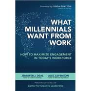 What Millennials Want from Work: How to Maximize Engagement in Today's Workforce by Deal, Jennifer; Levenson, Alec, 9780071842679
