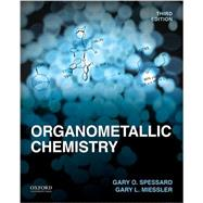 Organometallic Chemistry by Spessard, Gary O.; Miessler, Gary L., 9780199342679