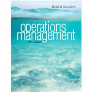 Operations Management: An Integrated Approach by Reid, R. Dan; Sanders, Nada R., 9781118122679