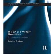 The EU and Military Operations: A comparative analysis by Engberg; Katarina, 9781138922679