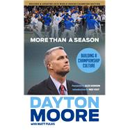 More Than a Season by Moore, Dayton; Fulks, Matt (CON); Gordon, Alex; Yost, Ned, 9781629372679