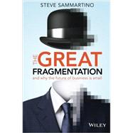 The Great Fragmentation by Sammartino, Steve, 9780730312680