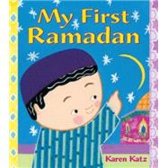 My First Ramadan by Katz, Karen; Katz, Karen, 9781250062680