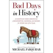 Bad Days in History by FARQUHAR, MICHAEL, 9781426212680