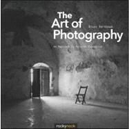 The Art of Photography by Barnbaum, Bruce, 9781933952680