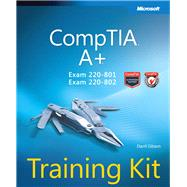 CompTIA A+ Training Kit (Exam 220-801 and Exam 220-802) by Gibson, Darril, 9780735662681