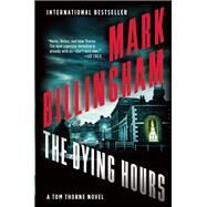 The Dying Hours by Billingham, Mark, 9780802122681