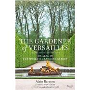 Gardener of Versailles by BARATON, ALAINMURRAY, CHRISTOPHER BRENT, 9780847842681