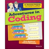 Adventures in Coding by Holland, Eva; Minnick, Chris, 9781119232681
