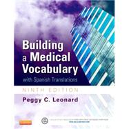 Building a Medical Vocabulary: With Spanish Translations by Leonard, Peggy C., 9781455772681