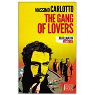 Gang of Lovers by Carlotto, Massimo; Shugaar, Antony, 9781609452681