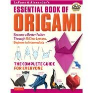 Essential Book of Origami by LaFosse, Michael G.; Alexander, Richard L., 9784805312681