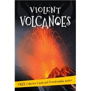 Violent Volcanoes Everything you want to know about these mountains of fire in one amazing book by Unknown, 9780753472682