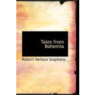 Tales from Bohemia by Stephens, Robert Neilson, 9781426432682
