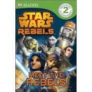 DK Readers L2: Star Wars Rebels: Meet the Rebels by DK Publishing, 9781465422682