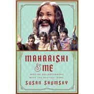 Maharishi & Me by Shumsky, Susan, 9781510722682