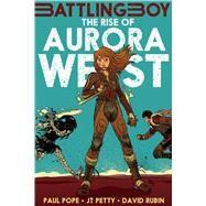 The Rise of Aurora West by Pope, Paul; Petty, J. T.; Rub�n, David, 9781626722682