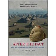After the Fact: The Art of Historical Detection, Volume I by Davidson, James West; Lytle, Mark, 9780077292683