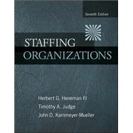 Staffing Organizations by Heneman III, Herbert; Judge, Timothy; Kammeyer-Mueller, John, 9780078112683