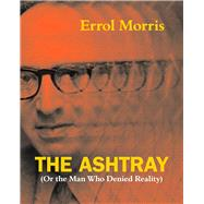 The Ashtray by Morris, Errol, 9780226922683