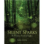 Silent Sparks by Lewis, Sara, 9780691162683
