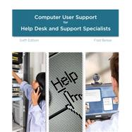 A Guide to Computer User Support for Help Desk and Support Specialists, 6th Edition by Beisse, 9781285852683