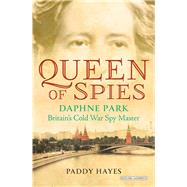 Queen of Spies by Hayes, Paddy, 9781468312683