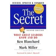 The Secret: What Great Leaders Know and Do by Blanchard, Ken, 9781605092683
