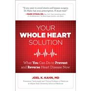 Your Whole Heart Solution by Kahn, Joel K., M.d., 9781621452683