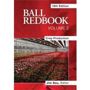 Ball Redbook Vol. 2 : Crop Production by Unknown, 9781883052683