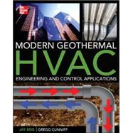 Modern Geothermal HVAC Engineering and Control Applications by Egg, Jay; Cunniff, Greg; Orio, Carl, 9780071792684