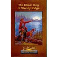 The Ghost Dog of Stony Ridge: D.J. Dillon Adventure Series by Roddy, Lee, 9780880622684