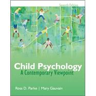 Child Psychology : A Contemporary View Point by Parke, Ross; Gauvain, Mary, 9780073382685